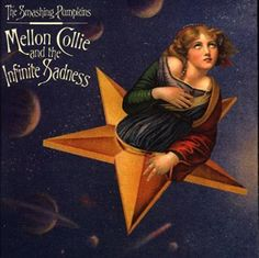 Melon, Collie and the Infinite Sadness - Smashing Pumpkins -- I will never forget the first time I heard this album.