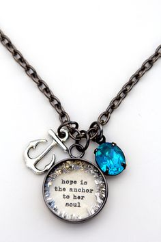 hope is the anchor to her soul [CNS29] - $35.00 : Beth Quinn Designs , Romantic Inspirational Jewelry
