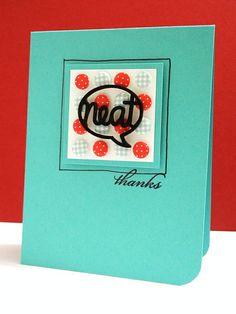 Neat, thanks! by Jennifer Ingle