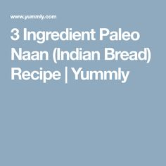3 Ingredient Paleo Naan (Indian Bread) Recipe | Yummly. These still have carbs and can stop weight loss. Might be a better option once you reach your weight loss goal. If it stops your weight loss stop eating them.