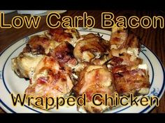 Atkins Diet Recipes:  Low Carb Bacon-Wrapped Chicken (IF)