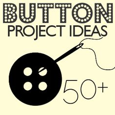 50+ Button Craft Projects from Saved By Love Creations!!