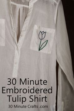30 Minute Embroidered Tulip Shirt on 30 Minute Crafts minut craft