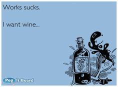 I always want wine!