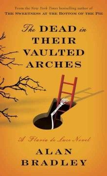 The dead in their vaulted arches : a Flavia de Luce novel by Alan Bradley.  Click the cover image to check out or request the historical fiction kindle.