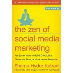 The Zen of Social Media Marketing: An Easier Way to Build Credibility, Generate Buzz, and Increase Revenue: 2012 Edition (Paperback) http://www.amazon.com/dp/1936661632/?tag=httpswwwfa08a-20 1936661632