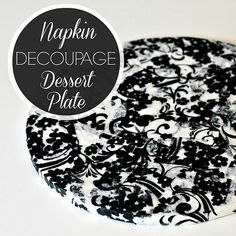 So lovely! Napkin Decoupage Dessert Plate DIY