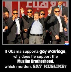 Muslim Brotherhood HATES & disrespects gays, women, Christian, Jews, anyone different from them. YET, Obama sent them $1,500,000,000.00 of OUR money !!!