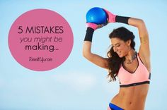 5 Mistakes You Might Be Making…