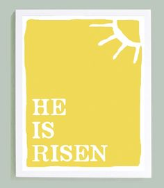 He Is Risen ~ I serve a RISEN Savior...what other religion came claim that?
