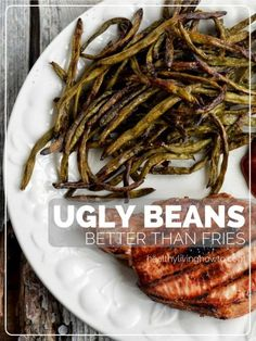Better Than Fries: Ugly Beans
