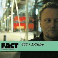 I:Cube - FACT Mix 356 // http://www.factmag.com/2012/11/12/fact-mix-356-icube/ //