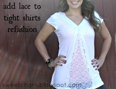 make your snug fitting shirts slightly larger...by adding lace or fabric...