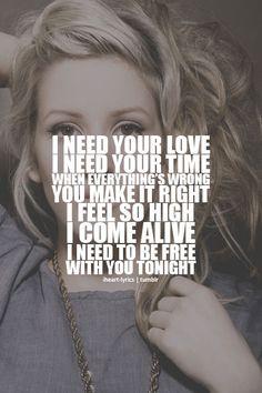 I Need Your Love. Ellie Goulding & Calvin Harris.