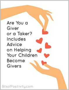 Fascinating research on givers, takers, and matchers plus advice on helping your child become a giver