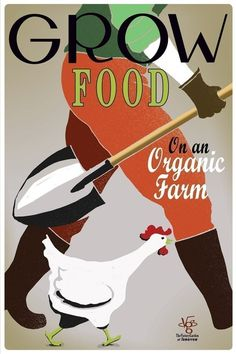 Organic Farm Propoganda Poster: 1) I wish I had time to run an organic farm & 2) I raise chickens, they rock.