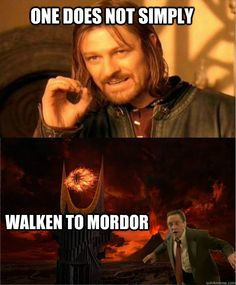 One does not simply WHAT into Mordor?? on Pinterest ...