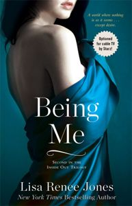 #BookBuzz: Being Me, by Lisa Renee Jones - The sexy second installment in the Inside Out erotic romance trilogy, following If I Were You—in the seductive tradition of Fifty Shades of Grey.