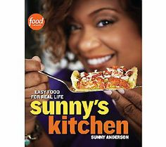 Sunny's Kitchen: Easy Food for Real Life by Sunny Anderson. Food Network host and former San Antonian Sunny Anderson presents recipes that are as bold and spicy as her welcoming personality. (11-26-13)