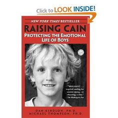 Raising Cain: Protecting the Emotional Life of Boys is for parents who want to raise an emotionally intelligent son.