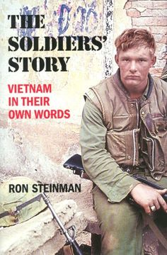 The Soldiers' Story: Vietnam in Their Own Words- Ron Steinman