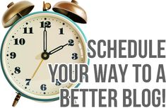 Schedule Your Way to a Better Blog - Learn how to schedule your posts ahead of time and get the links to schedule your social media, too! by Shrimp Salad Circus