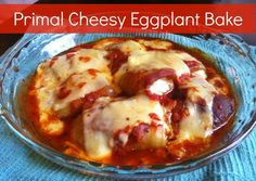 Low Carb Diet Recipes - Primal Cheesy Eggplant Bake #keto #diet #lowcarbs #lchf #recipes