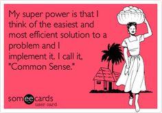 Common sense!