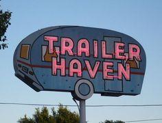 campers, trailers, neon signs, vintage signs, homes, vintag trailer, trailer haven, vintag sign, trailer park