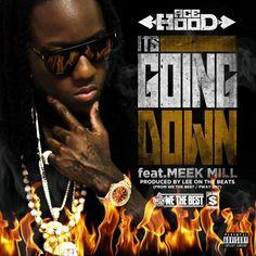 Ace Hood – Goin Down (feat. Meek Mill)