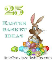 25 Easter Basket Ideas   www.time2saveworkshops.com  #easter