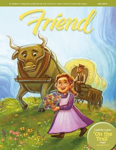 """""""The Friend"""" - July Edition 2013. Free PDF for download. magazin juli, friends, friend magazin, magazines, lds friend, magazin pdf, gift idea, lds magazin, church magazin"""