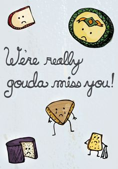 We're Really Gouda Miss You Card