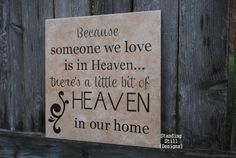 Because someone we love is in Heaven....