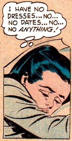 """I have No Dresses, No Dates, No Anything!"", Vintage Comic Book art."
