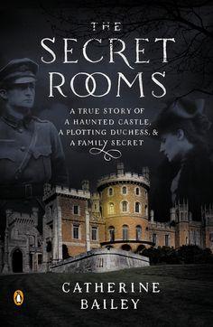 secret room, castles, haunt castl, book, catherin bailey, famili secret, downton abbey, the secret, true stories