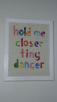 Long backstory, but my hubby's nickname is Tiny Dancer (originated at my bachelorette party...). How funny would this be in our son's nursery?!?