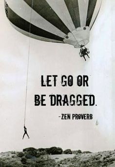 charming life pattern: zen proverb - let go or ..