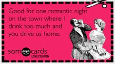 Romantic Night Out Drink Love Coupon Valentines Day Funny Ecard | Valentine's Day Ecard | someecards.com