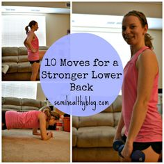 Diary of a Semi-Health Nut |Food | Fitness | Semi-Healthy Baking: 10 Moves for a Strong Lower Back