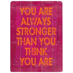 You Are Always Stronger!