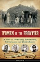 From our blog: Book Review -- Women of the Frontier: 16 Tales of Trailblazing Homesteaders, Entrepreneurs, and Rabble-Rousers