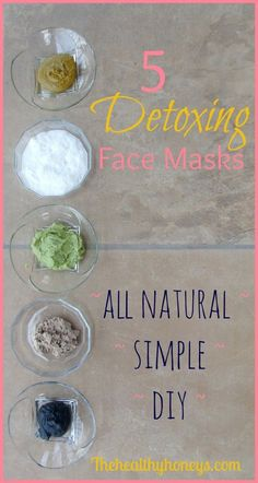 5 Detoxing Face Masks. These are so easy to make and feel amazing!- The Healthy Honeys