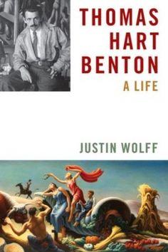 Review: Thomas Hart Benton and the Contradictions of Populism. On Joseph Campana's Thomas Hart Benton: A Life