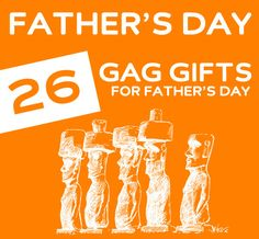 26 Gag Gifts for Fathers Day- for dads who dont take themselves too seriously.