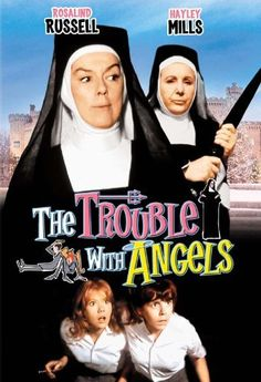 The Trouble with Angels - Good old fashioned humor with a young Haley Mills & the amazing Rosalind Russell.