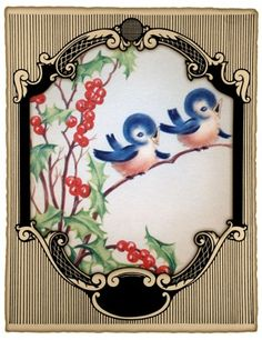 vintage card... a super-sweet couple of singing bluebirds on a holly branch. The card picture frame actually comes from an early 1900′s sheet music book.