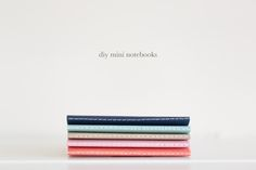 Kaley Ann: DIY Mini Notebooks