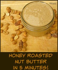 Honey Roasted Nut Butter in just 5 minutes!  So easy to make and oh so yummy!