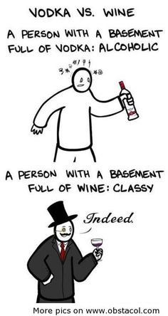 Vodka vs. wine | Funny Pictures, Funny Images, Funny Quotes  Told you I'm classy!